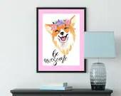 Be Awesome Dog Watercolor Prints, Corgi Art, Wall Decor, Instant Download, Corgi   Front Seat Ryder