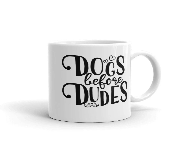 Dogs Before Dudes Mug, Fu...