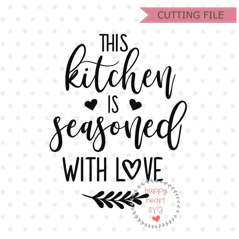 Download This Kitchen is Seasoned With Love SVG Kitchen svg dxf and ...