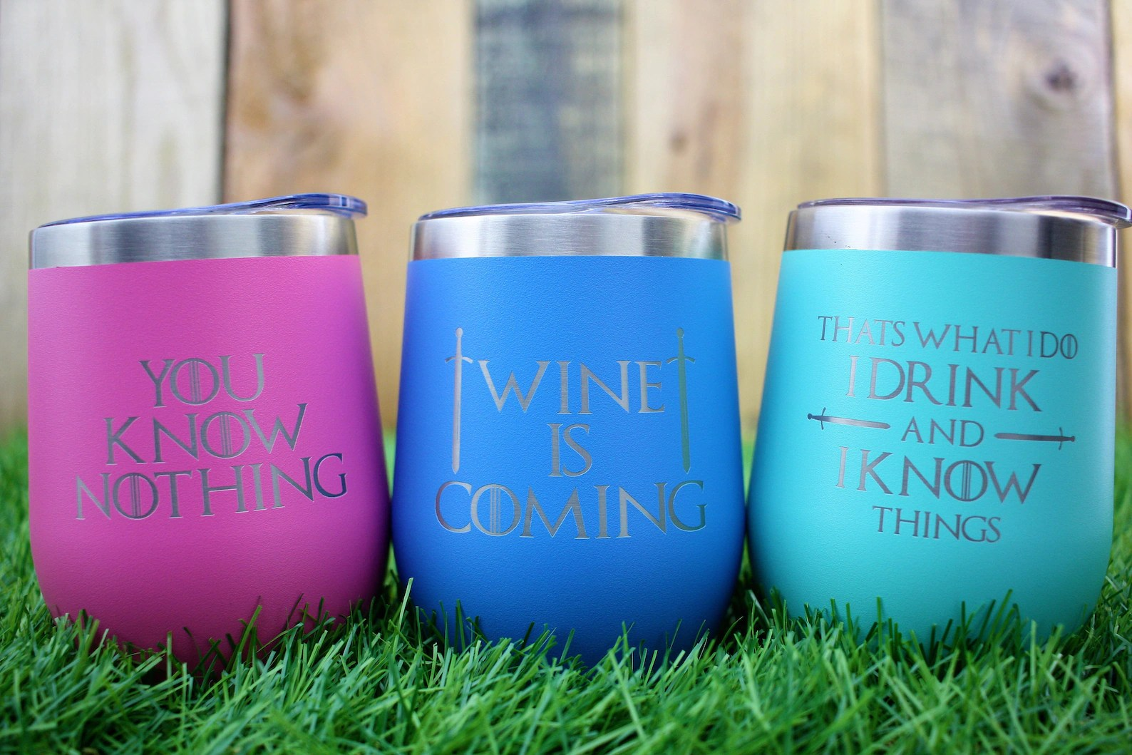 Game of Thrones cups. That's what I do. I drink and I know things - You know Nothing Jon Snow and Wine is Coming.
