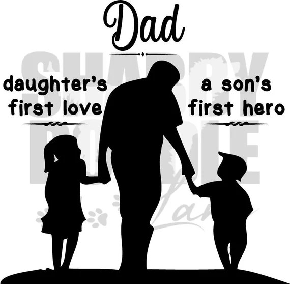 Download Dad is a daughter's first love and a son's first hero   Etsy