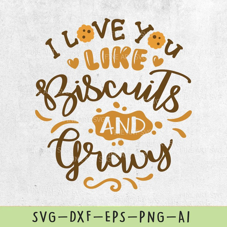 Download I Love You Like Biscuits And Gravy SVG Valentines Svg ...
