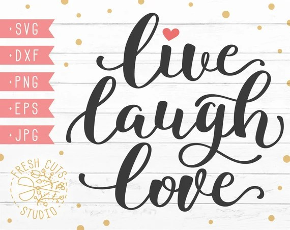 Download Live Laugh Love SVG Design Instant Download Love Cut Files ...