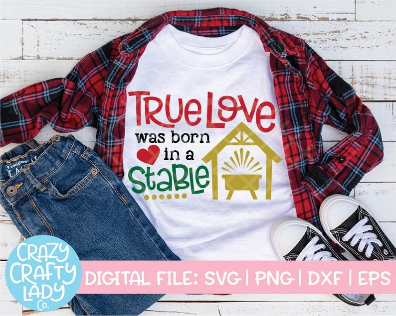 Download True Love Was Born in a Stable SVG Christmas Cut File   Etsy