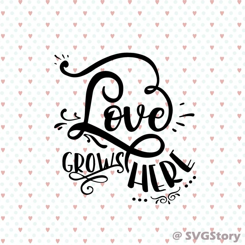 Download Love grows here svg Handlettered svg Love quote cricut ...