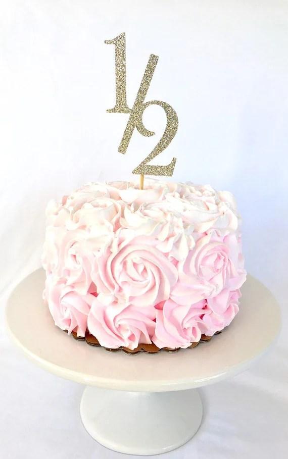 Half Birthday Cake Topper 1 2 Birthday Cake Topper 6 Months Etsy