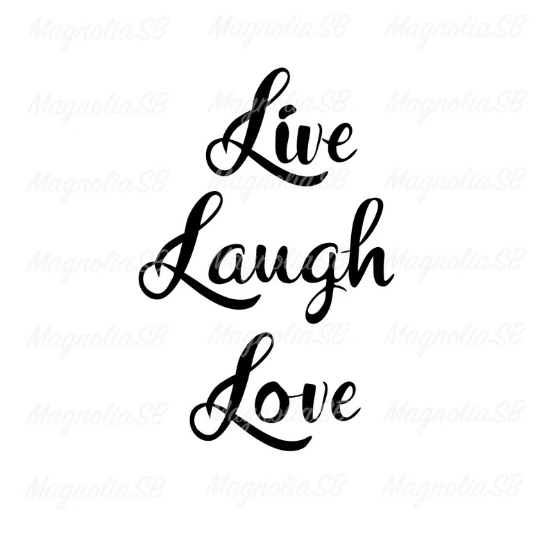 Download Live Laugh Love SVG DXF Live Laugh Love PNG Cut File Quote ...