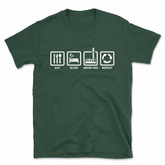 Eat Sleep Grow Veg Repeat T Shirt Funny Garden Allotment Etsy