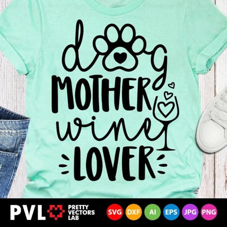 Download Dog Mother Wine Lover Svg Dog Mom Svg Love Wine Clipart | Etsy
