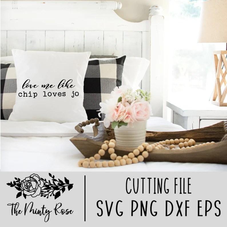 Download Love me like Chip loves Jo Farmhouse SVG Sign Making svg ...