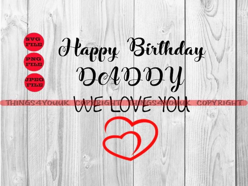 Download Happy Birthday Daddy We Love You SVG Onesie Card | Etsy