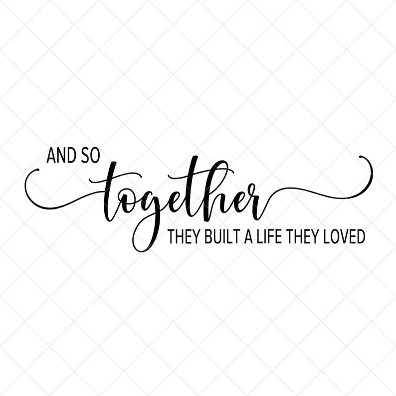 Download And So Together They Built a Life They Loved SVG Couple ...