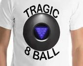 Tragic 8 Ball T Shirt...