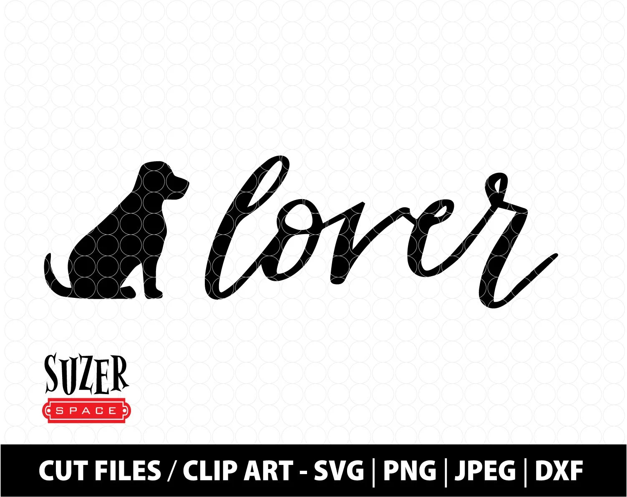 Dog Lover Svg Dog Lover Dxf Dog Lover Hand Lettered Cut File Etsy