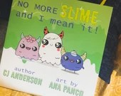 Children's Book, Signed by Author - No More Slime and I Mean It