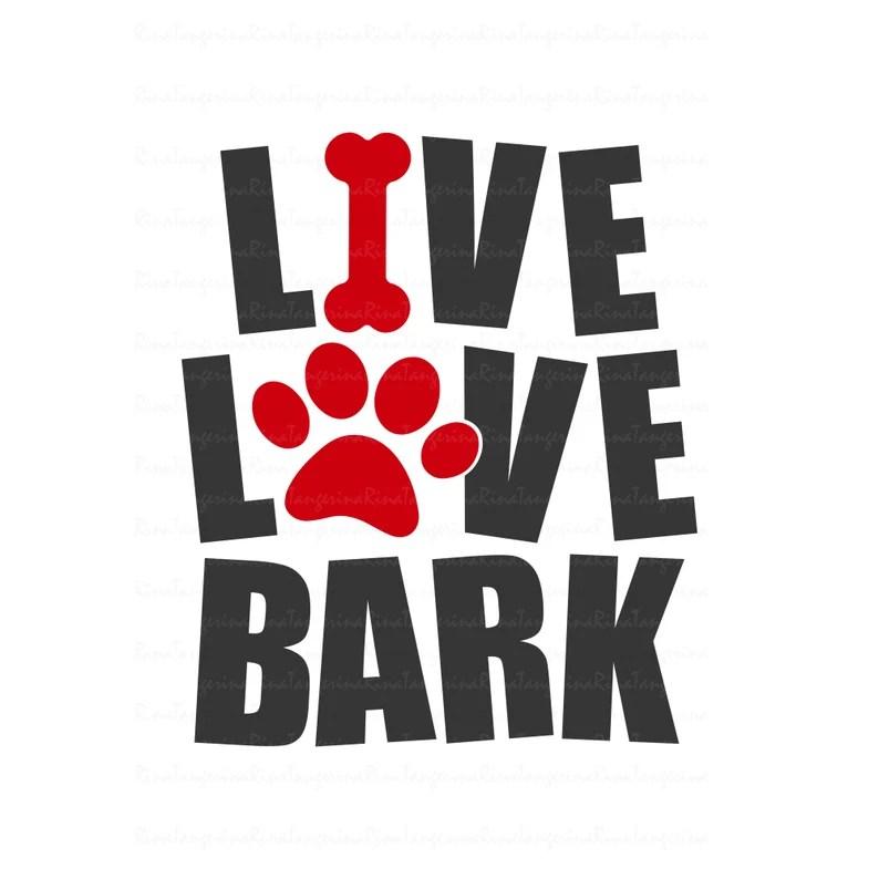 Download Live love bark svg paw svg dog paw svg dog lover svg png ...