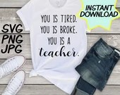 You is a teacher SVG, cut file, PNG, jpeg, Teacher shirts, Gifts for teachers, cricut, silhouette, Instant download, teacher quotes, digital