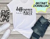 Difference Maker,teacher SVG, cut file, PNG, jpeg, Teacher shirts, Gifts for teachers, cricut, silhouette, Instant download, teacher quote