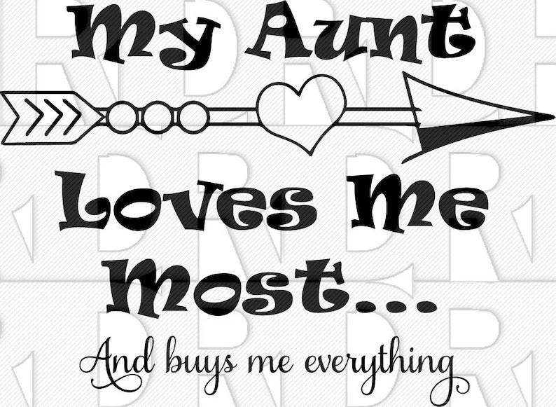 Download My Aunt loves me SVG love aunt SVG SVG Files Svg Png | Etsy