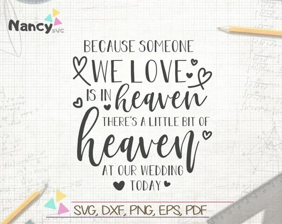 Download Because Someone We Love Is In Heaven SVG Wedding Memorial ...
