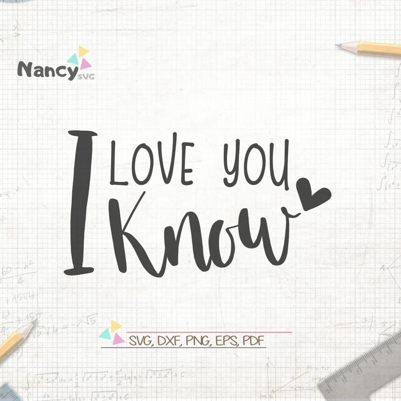 Download I Love You I Know SVG Valentine SVG Cut Files Love Quote ...