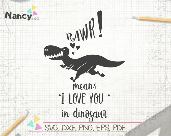 Download Rawr Means I Love Your In Dinosaur SVG Dino svg Roar svg ...