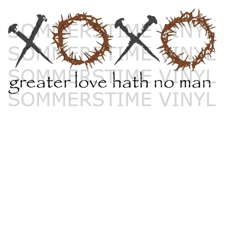 Download XOXO greater love hath no man Christian Southern svg png ...