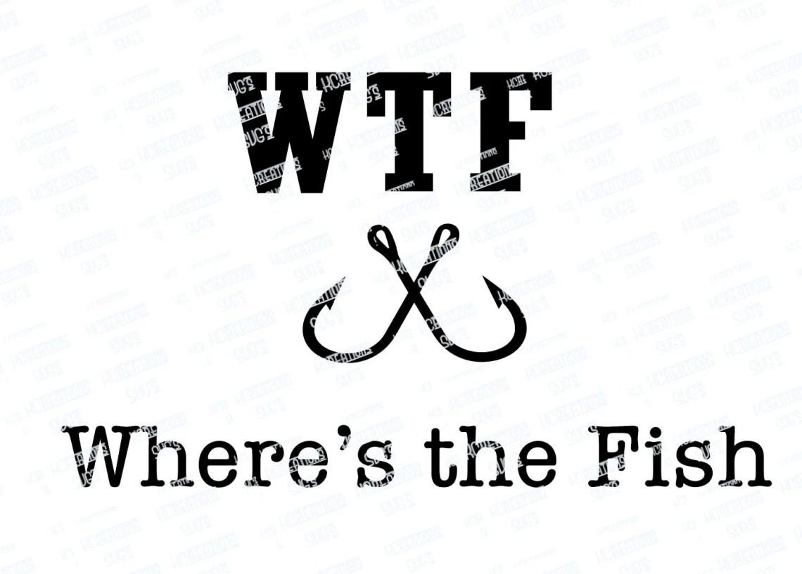 Download WTF Where's the Fish SVG Cut File Download Cricut ...