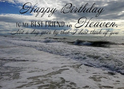 Happy Birthday In Heaven My Friend Images Nothing Special
