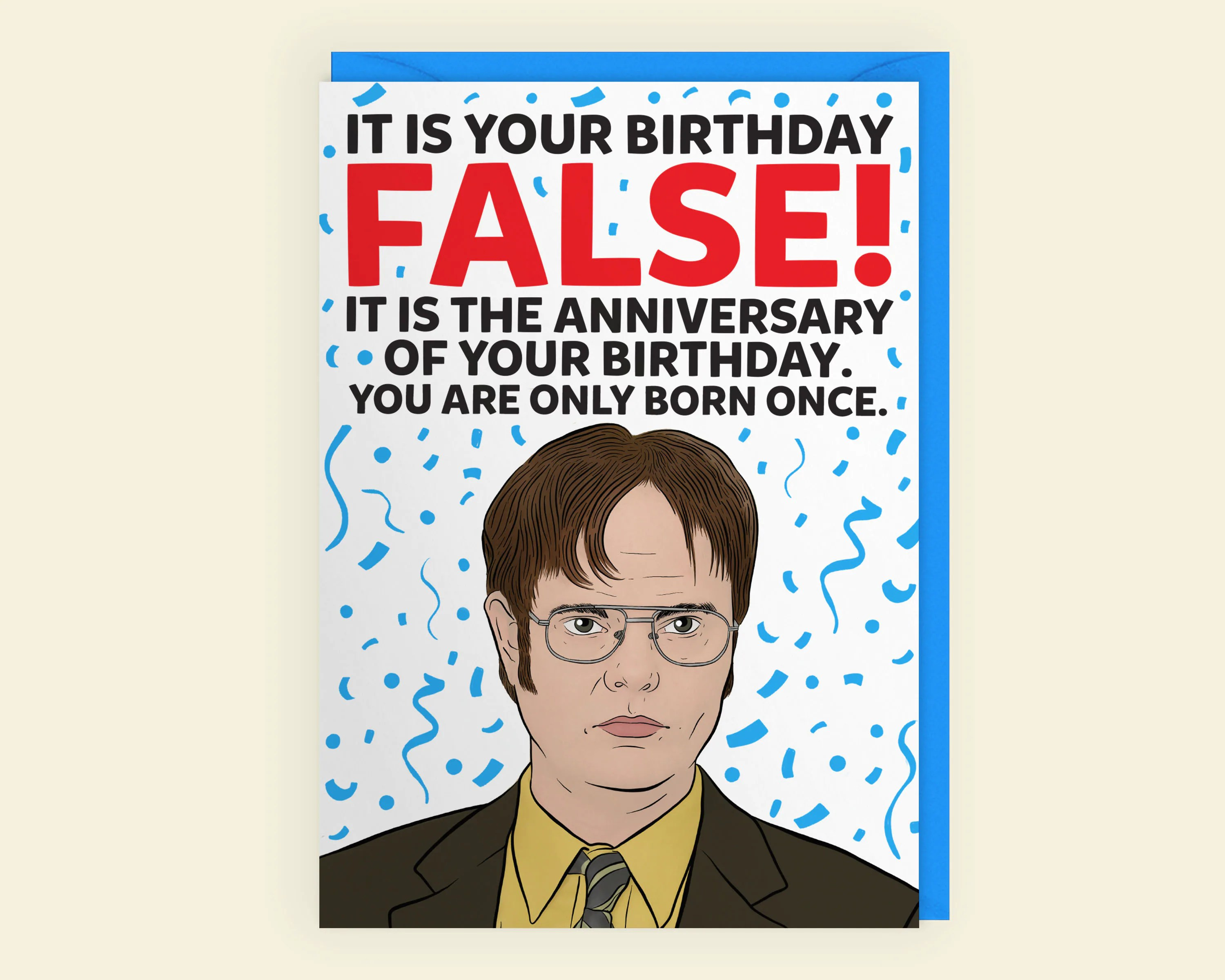 It Is Your Birthday False Dwight Schrute The Office Us Etsy