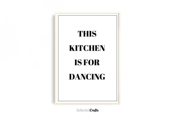 This Kitchen Is for Dancing Art Print, A Instant Downloadable Digital File   Kitchen Printable   Wall Art   Kitchen Wall Art   Kitchen Print