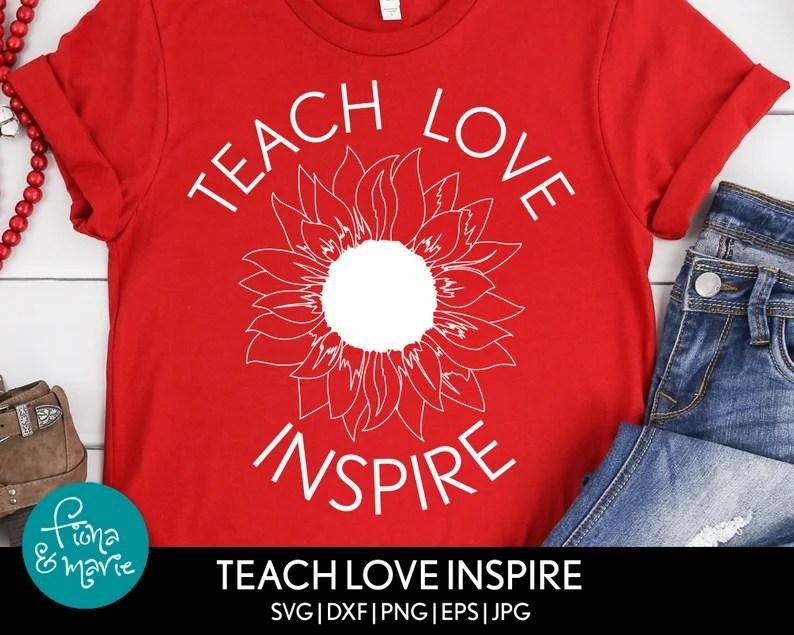 Download Teach Love Inspire sunflower svg sunflower svg teacher svg ...