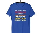 Everything Hurts or Doesnt Work Funny Birthday Unisex T-Shirt