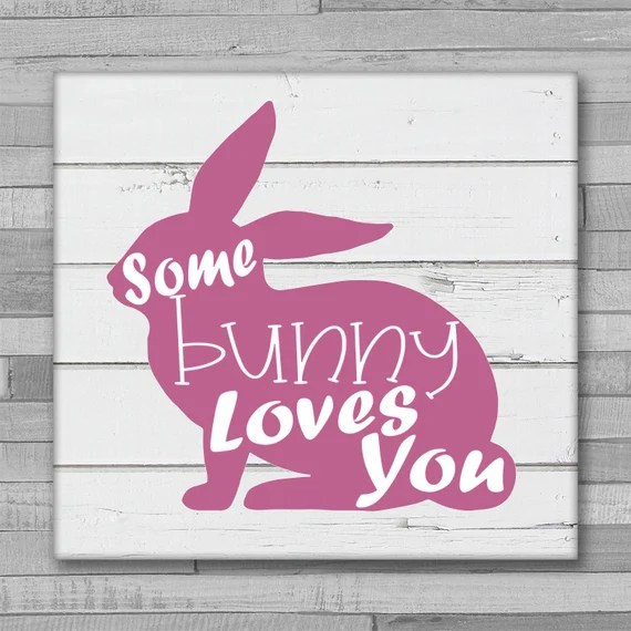Download Some Bunny Loves You SVG Easter Bunny Love Easter Shirt   Etsy