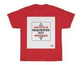 Advice is Requested Not Imposed - Unisex Heavy Cotton Tee