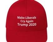 Make Liberals Cry Again Structured Twill Cap