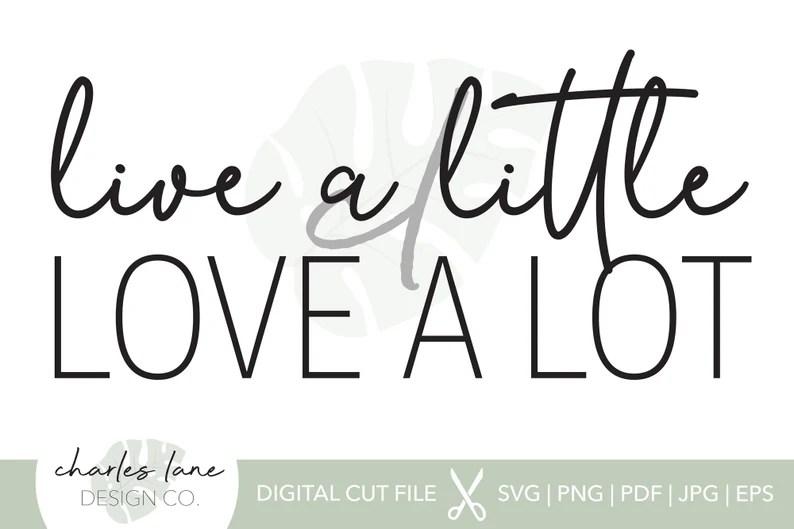 Download Live A Little Love A Lot Tshirt SVG Cut File   Etsy