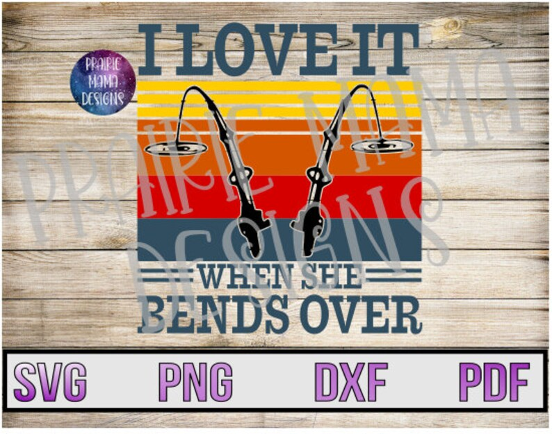 Download I love it when she bends over SVG PNG DXF pdf cut file ...