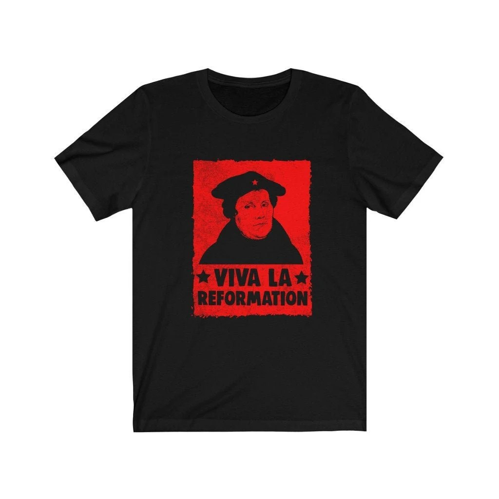 Viva La Reformation Shirt Martin Luther Protestant T