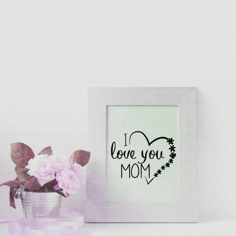 Download I love you mom SVG png Digital Download for cricut | Etsy