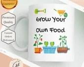 Grow Your Own Food - Gardener Mug - Gardener Gift - Farmer Mug