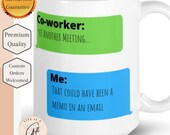Yet Another Meeting...  That Could Have Been a Memo In An E-Mail. Text message Mug - Funny work mug , perfect co-worker gift