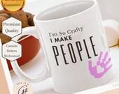 I'm So Crafty I Make People Mug - Crafty Mom Mug - Gift for Craft Lover - Perfect DIY Mom Gift