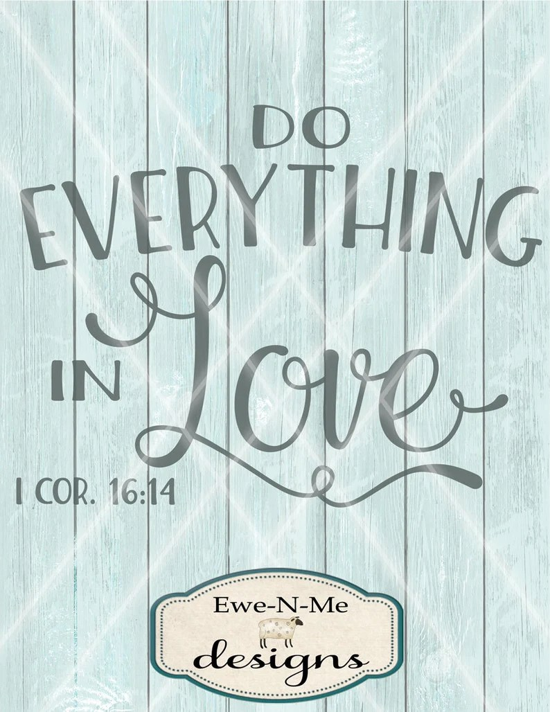 Download Do Everything In Love SVG Cutting File 1 Corinthians 16:14 ...
