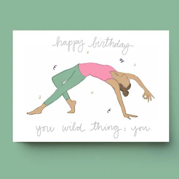 Happy Birthday You Wild Thing You Yoga Birthday Card Etsy