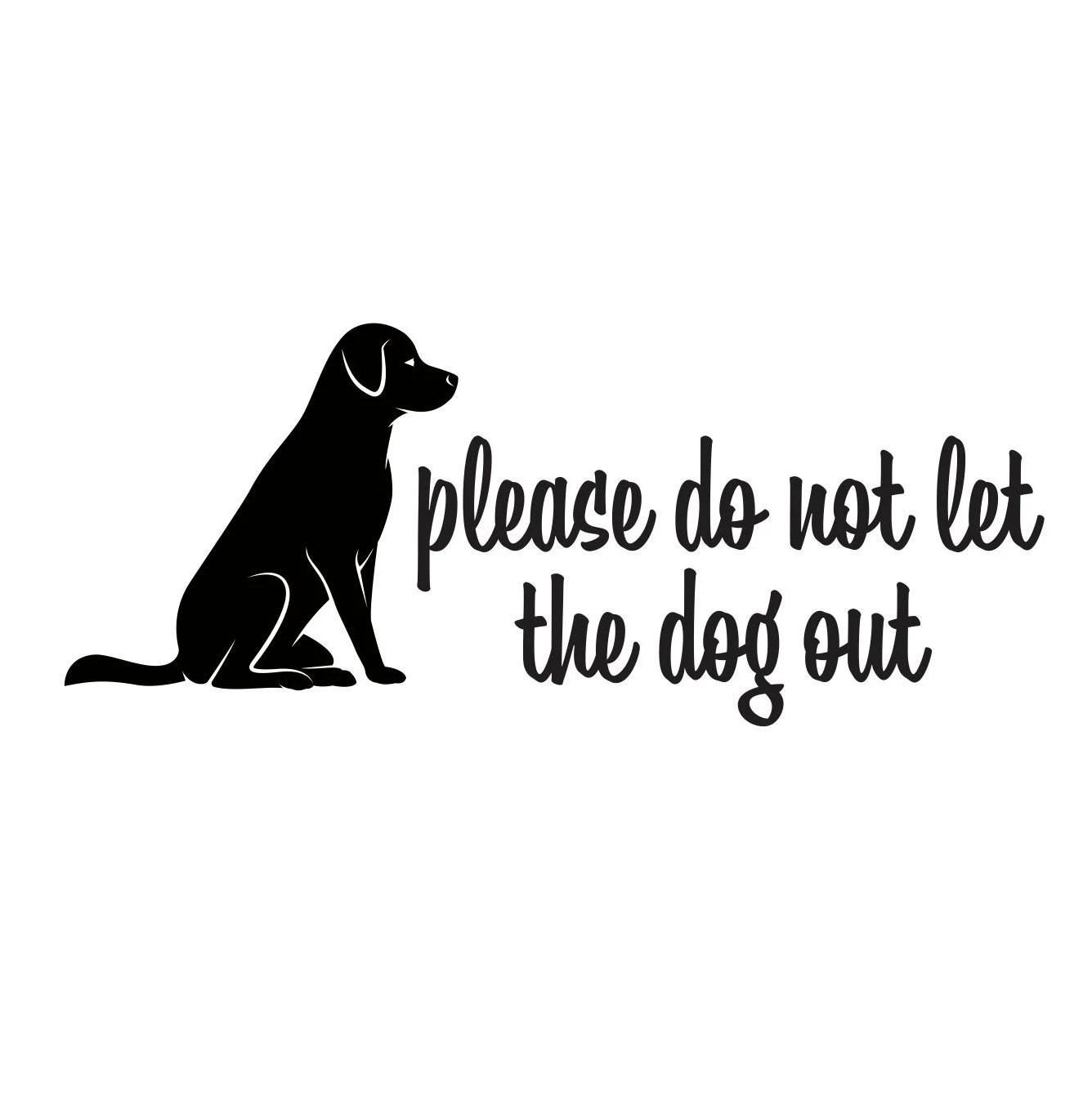 Dog Decal Please Do Not Let The Dog Out Front Door Sticker