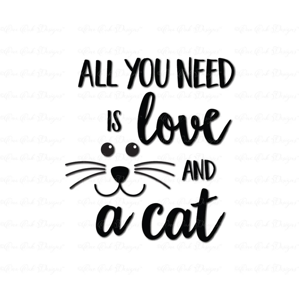Download All You Need is Love and a Cat SVG DXF png Cut File for ...