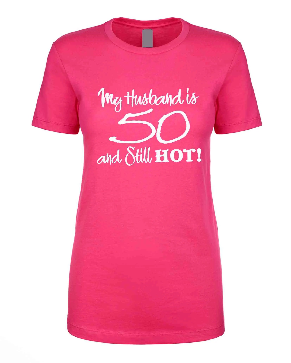 My Husband Is 50 And Hot Birthday Shirt Custom Shirts 50th Etsy