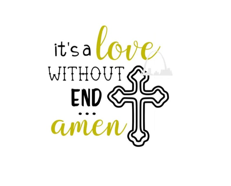 Download Its a love without end amen svg christian country music ...