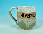 Nevertheless She Persisted Mug in Turquoise and White // Handmade Ceramic Mug // Gifts  for Feminists - READY TO SHIP